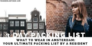What to Wear in <b>Amsterdam</b>: Your Packing List for <b>Amsterdam</b> by a ...