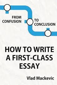 from confusion to conclusion how to write a first class essay first class essay add to cart