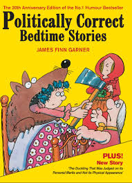 humour the enemy of political correctness take home a souvenir 2014 cover of james finn garner s politically correct bedtime stories isbn 9780285640412
