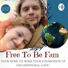 Free To Be Fam