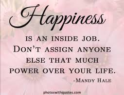 wright thurston on twitter happiness is an inside job wright thurston on twitter happiness is an inside job 10millionmiler quote happiness inspiration leadership rt juli33488 t co 6fqahc9cj9