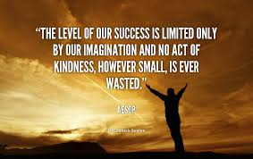 The level of our success is limited only by our imagination and no ... via Relatably.com
