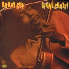<b>Buddy Guy</b> - <b>Stone</b> Crazy! - Reviews - Album of The Year