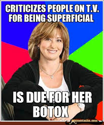 Criticizes people on T.V. for being superficial - Memestache via Relatably.com