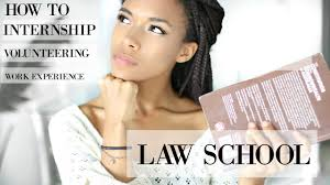 law school i how to get internships work experience or volunteer law school i how to get internships work experience or volunteer