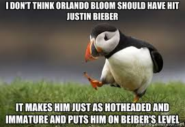 I don't think Orlando bloom should have hit justin bieber IT MAKES ... via Relatably.com