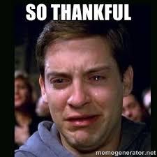 so thankful - crying peter parker   Meme Generator via Relatably.com