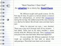"best teacher i ever had""best teacher i ever had""an adaption to a story by  david owen the"