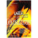 Later Mellow