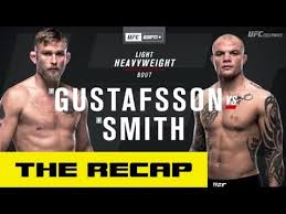 <b>UFC</b> on ESPN+ 11: <b>Alexander Gustafsson</b> vs. Anthony Smith Recap ...