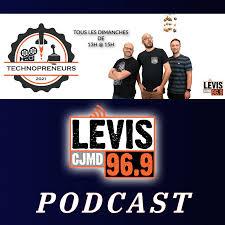 Les TechnoPreneurs | CJMD 96,9 FM LÉVIS | L'ALTERNATIVE RADIOPHONIQUE