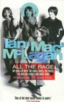 All the Rage: My High Life with the <b>Small Faces</b>, the Faces, the ...