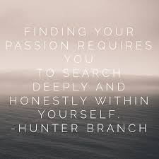 how to your passion and turn it into a business hunter branch part i how to your passion