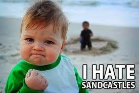 Success Kid / I Hate Sandcastles | Know Your Meme via Relatably.com