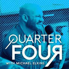 Quarter Four Podcast with Michael Elkins