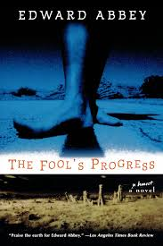 com the fool s progress an honest novel  com the fool s progress an honest novel 9780805057911 edward abbey books