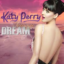 Teenage Dream - Katty Perry