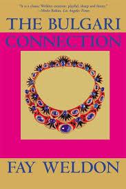 The <b>Bulgari</b> Connection eBook by <b>Fay Weldon</b> - 9781555848019 ...
