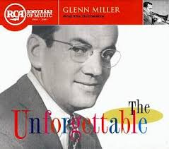 RCA 100 YEARS OF MUSIC 1901 - 2001 07863554592. Crotchet. Glenn Miller and His Orchestra. Track 12 G.M. and The Army Air Force Band. - Glenn-Miller_Unforgettable