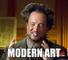 modern art - History Channel Guy - quickmeme via Relatably.com