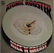 <b>Atomic Rooster</b> - <b>Nice</b> 'n' Greasy Lyrics and Tracklist | Genius