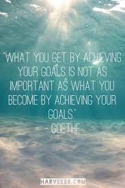 best ideas about goals something new achieve what you get by achieving your goals is not as important as what you become