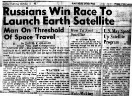 「n October 1957, the Soviet Union shocked the world, and particularly the American public, by launching the first satellite into orbit around the earth. Called Sputnik,」の画像検索結果