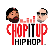 Chop it up Hip Hop Podcast