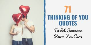 71 <b>Thinking Of You</b> Quotes To Let Someone Know You Care