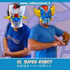 Io, Super Robot