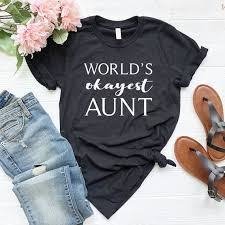 Funny <b>Aunt Shirt World's Okayest</b> Aunt Shirt Aunt Gifts | Etsy