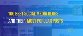 Top 100 Social Media Blogs for Marketers and Their Most Popular