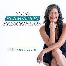 Your Permission Prescription with Nancy Levin