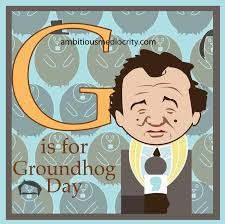 the sorry word ultimate groundhog day written picture g is for groundhog day