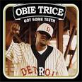 Got Some Teeth album by Obie Trice