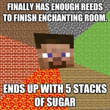 Finally has enough reeds to finish enchanting room. Ends up with 5 ... via Relatably.com