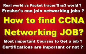 how to ccna networking job fresher s can join networking how to ccna networking job fresher s can join networking jobs