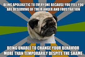 Clinically Depressed Pug - I mean the apology sincerely, but it ... via Relatably.com