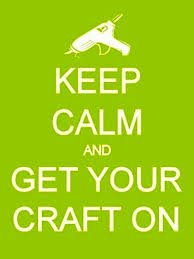 Image result for stay calm and craft