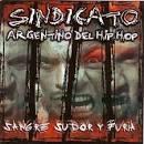 Sangre, Sudor y Furia album by Sindicato Argentino del Hip Hop