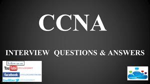 ccna interview question answer for fresher and experience  ccna interview question answer for fresher and experience 2016