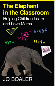the elephant in the classroom helping children learn and love the elephant in the classroom helping children learn and love maths jo boaler jo boaler 8601404215070 com books