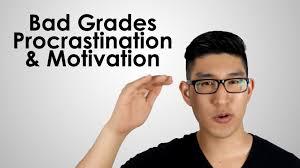 high school advice bad grades procrastination motivation high school advice bad grades procrastination motivation