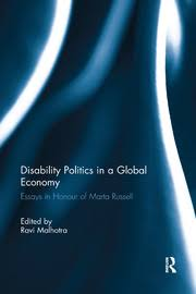Disability Politics in a <b>Global</b> Economy: Essays in <b>Honour</b> of Marta Rus