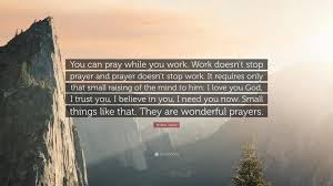 mother teresa quote you can pray while you work work doesn t mother teresa quote you can pray while you work work doesn t