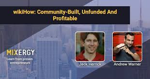 wikiHow: Community-Built, Unfunded And Profitable - with Jack ...