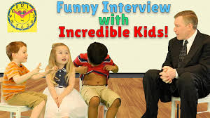 funny interview kids what makes you incredible happy kids funny interview kids what makes you incredible happy kids are incredible week