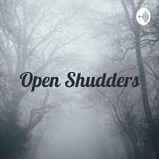 Open Shudders: A Creepy Podcast