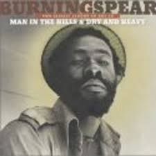 <b>Burning Spear</b>: <b>Man</b> in the Hills & Dry and Heavy / Social Living ...