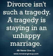 Divorce isn't such a tragedy. A tragedy is staying in an unhappy ... via Relatably.com
